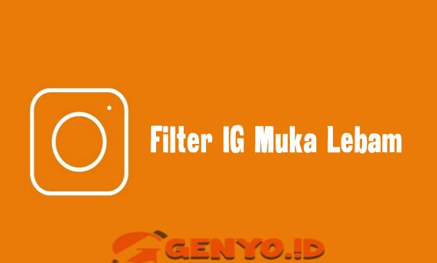 Apa nama efek filter muka bonyok lebam di Instagram